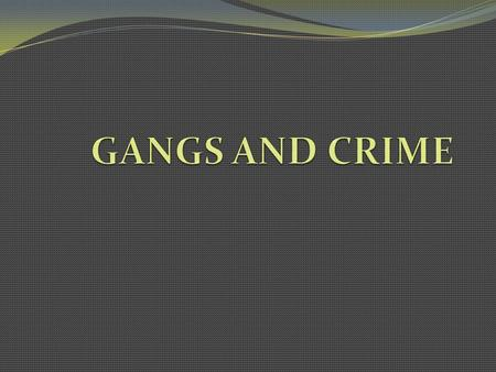 ORIGIN OF GANGS Gangs have been in America since the 19 th Century. Q: What have gangs nearly always been centered on? NNeighborhoods (turf) TThe.
