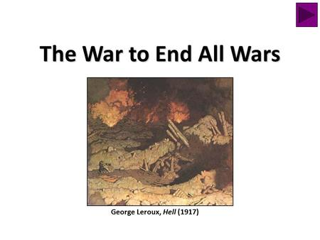 The War to End All Wars George Leroux, Hell (1917)