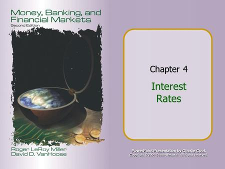 PowerPoint Presentation by Charlie Cook Copyright © 2004 South-Western. All rights reserved. Chapter 4 Interest Rates.