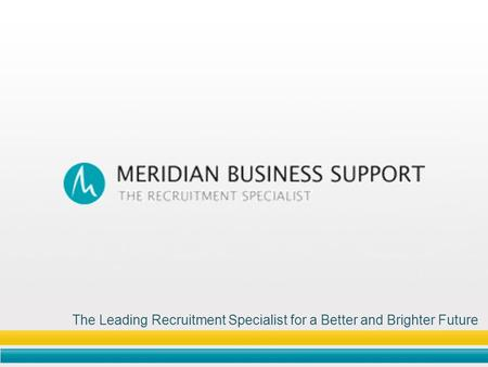 The Leading Recruitment Specialist for a Better and Brighter Future.