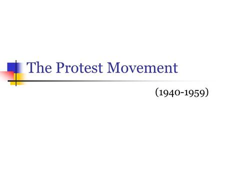 The Protest Movement (1940-1959). Influence of the Past Earlier African American Literature paved the way for literature of the Protest Movement Writers.
