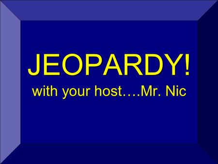 JEOPARDY! with your host….Mr. Nic. 200 300 400 500 100 200 300 400 500 100 200 300 400 500 100 200 300 400 500 100 200 300 400 500 100 Photo Basics Pigments.