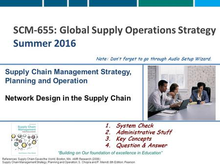 References: Supply Chain Saves the World. Boston, MA: AMR Research (2006); Supply Chain Management Strategy, Planning and Operation; S. Chopra and P. Meindl;