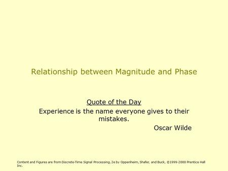 Relationship between Magnitude and Phase Quote of the Day Experience is the name everyone gives to their mistakes. Oscar Wilde Content and Figures are.