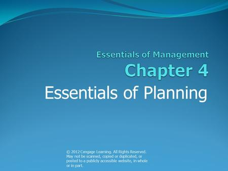 Essentials of Planning © 2012 Cengage Learning. All Rights Reserved. May not be scanned, copied or duplicated, or posted to a publicly accessible website,