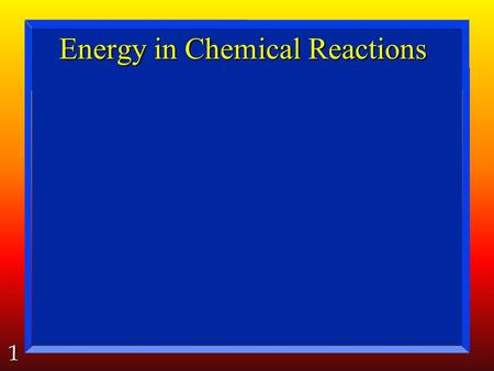 1 Energy in Chemical Reactions. 2 Potential Energy: Potential Energy is stored energy. It is energy something has because of its position or composition.