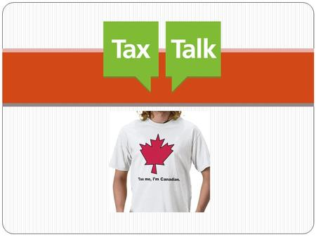 Why do People Pay Income Tax? Federal and provincial governments require ALL residents to pay a % of their income in tax (with the exemption of people.