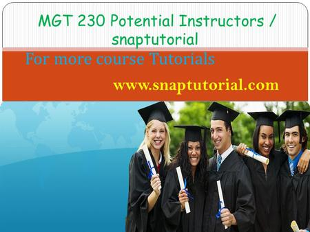 MGT 230 Potential Instructors / snaptutorial For more course Tutorials www.snaptutorial.com.