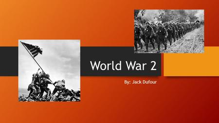 World War 2 By: Jack Dufour. The Cause of the War It all started when Adolf Hitler's Nazi group started to take over the German Government and invade.