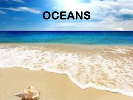 "OCEANS. What is the first thing that comes to mind when you hear, or see, the word ""Marine""?"