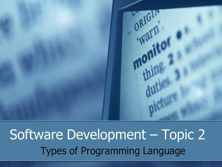 Software Development – Topic 2 Types of Programming Language.