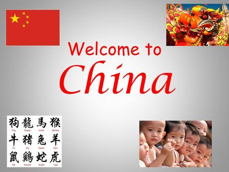 Welcome to China Where is China? This is China Some of the countries surrounding China include India, Thailand and Japan.