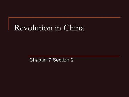 Revolution in China Chapter 7 Section 2. A. The Fall of the Qing Dynasty After the Boxer Rebellion, China tried desperately to reform Schools were changed.