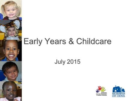 Early Years & Childcare July 2015. Duties of LA Childcare Act 2006 placed statutory duties on Local Authorities including:   To secure sufficient childcare.