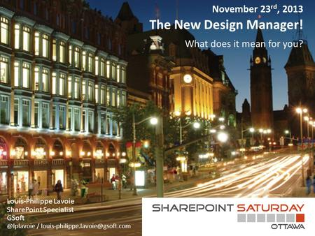 The New Design Manager! Louis-Philippe Lavoie SharePoint Specialist / What does it mean for you? November.