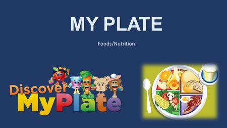 MY PLATE Foods/Nutrition. There Are 6 Dietary Guidelines To Live A Healthy Life.