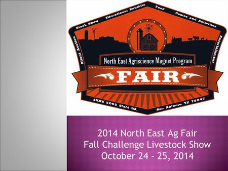 2014 North East Ag Fair Fall Challenge Livestock Show October 24 - 25, 2014.