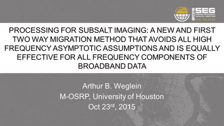 PROCESSING FOR SUBSALT IMAGING: A NEW AND FIRST TWO WAY MIGRATION METHOD THAT AVOIDS ALL HIGH FREQUENCY ASYMPTOTIC ASSUMPTIONS AND IS EQUALLY EFFECTIVE.