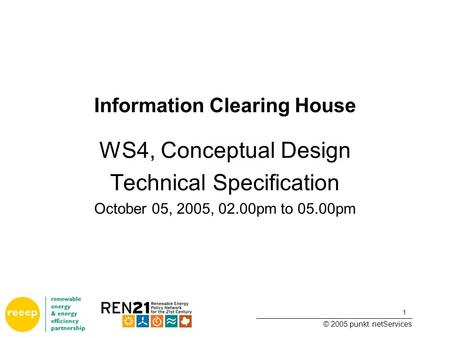 1 ______________________________________ © 2005 punkt. netServices Information Clearing House WS4, Conceptual Design Technical Specification October 05,