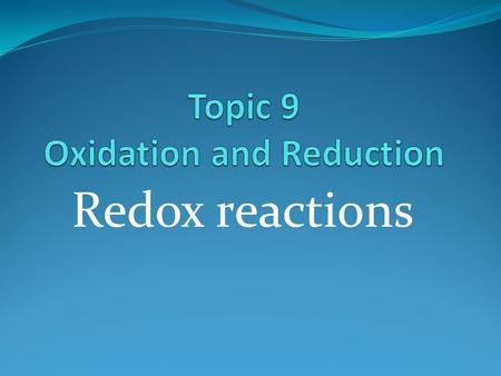 Redox reactions. Definitions of oxidation and reduction Oxidation.