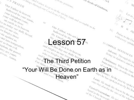 "Lesson 57 The Third Petition ""Your Will Be Done on Earth as in Heaven"""