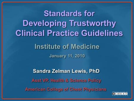 Standards for Developing Trustworthy Clinical Practice Guidelines Standards for Developing Trustworthy Clinical Practice Guidelines Institute of Medicine.