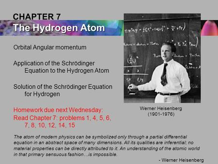CHAPTER 7 The Hydrogen Atom