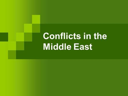 Conflicts in the Middle East. Answers 2= Syria 3= Lebanon 4= Israel 5= Jordan 6= Iraq 7= Saudi Arabia 14= Iran 19= Afghanistan.