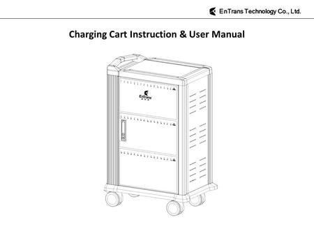 Charging Cart Instruction & User Manual EnTrans Technology Co., Ltd.