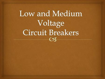   The traditional molded-case circuit breaker uses electromechanical (thermal magnetic) trip units that may be fixed or interchangeable.  An MCCB provides.