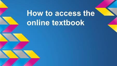How to access the online textbook. Go to mehlvilleschooldistrict.com.