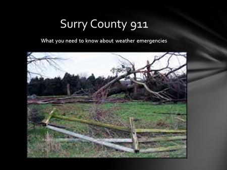 What you need to know about weather emergencies Surry County 911.