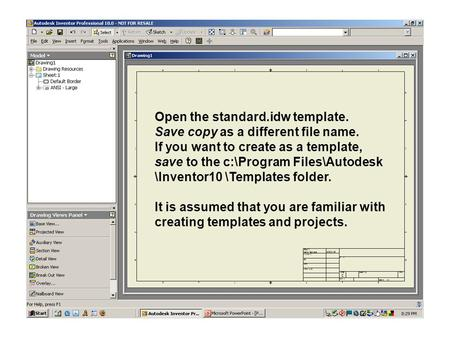 Open the standard.idw template. Save copy as a different file name. If you want to create as a template, save to the c:\Program Files\Autodesk \Inventor10.