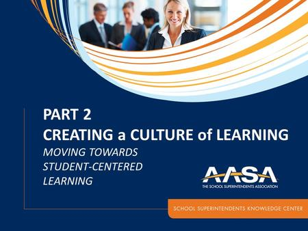 PART 2 CREATING a CULTURE of LEARNING MOVING TOWARDS STUDENT-CENTERED LEARNING.