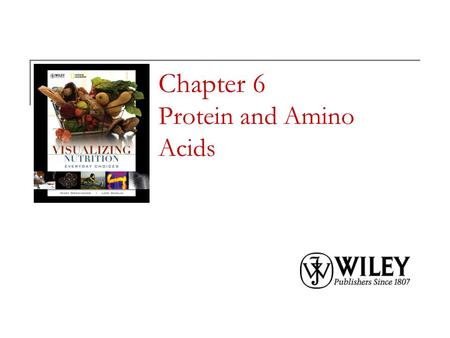 Chapter 6 Protein and Amino Acids. Copyright 2010, John Wiley & Sons, Inc. Sources of Protein in the Diet Protein deficiency is rare in the United States.