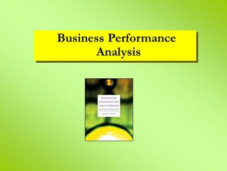 Business Performance Analysis. learning objectives performance review the stages of performance review an example of a SWOT analysis Flatco plc balance.