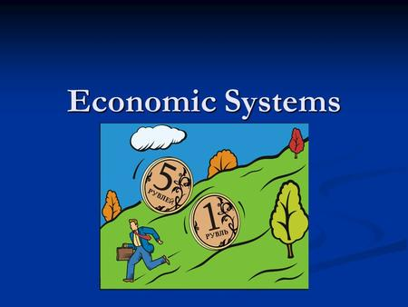 Economic Systems. Because of the problem of scarcity (a limited supply of something) every country needs a system to determine how to use its resources.