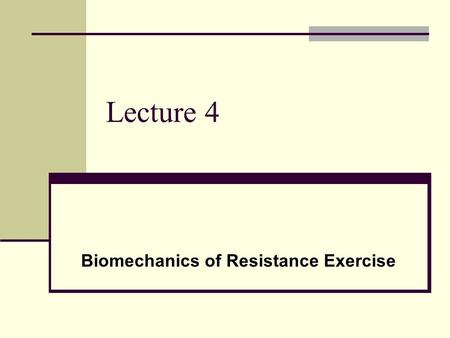 Lecture 4 Biomechanics of Resistance Exercise. MUSCULOSKELETAL SYSTEM Skeleton Muscles function by pulling against bones that rotate about joints and.