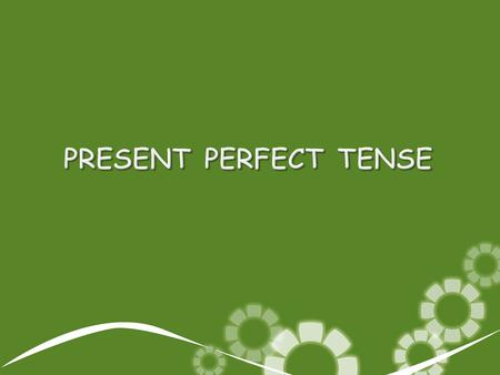 Present perfect tense is a grammatical combination between the present tense and perfect tense. Type tenses in English which is used for an act of activity.