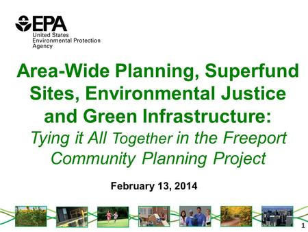 111 Area-Wide Planning, Superfund Sites, Environmental Justice and Green Infrastructure: Tying it All Together in the Freeport Community Planning Project.