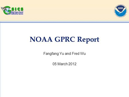 NOAA GPRC Report Fangfang Yu and Fred Wu 05 March 2012.