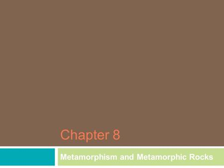 Chapter 8 Metamorphism and Metamorphic Rocks. Introduction  Metamorphism - The transformation of rocks without melting, usually beneath Earth's surface,