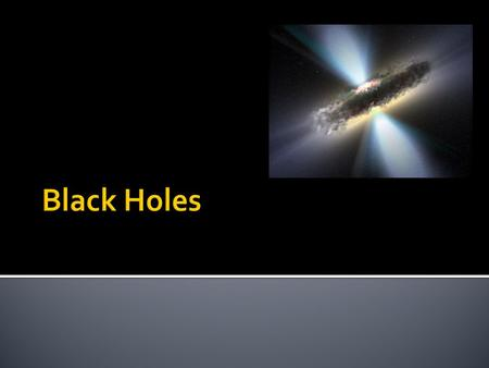  Sun-like star  WHITE DWARF  Huge Star  NEUTRON STAR  Massive Star  BLACK HOLE.
