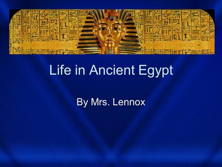 Life in Ancient Egypt By Mrs. Lennox. Pyramids Fact One Fact Two Fact Three Tomb of Ankhnatentaten.