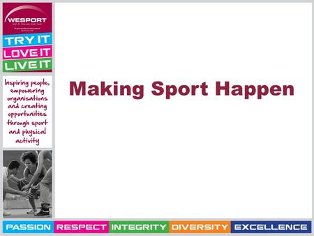Making Sport Happen. Richard Barrington Chief Operating Officer.