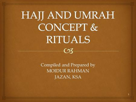Compiled and Prepared by MOIDUR RAHMAN JAZAN, KSA 1.
