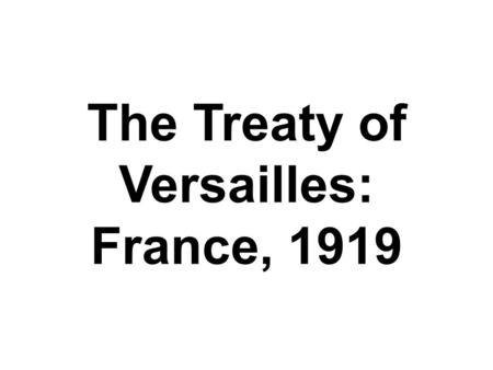 The Treaty of Versailles: France, 1919