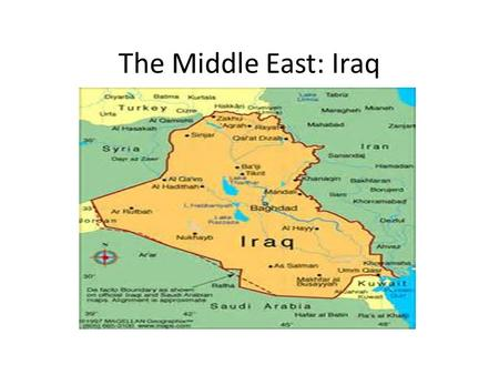 The Middle East: Iraq. Why is the U.S. Involved in Iraq? Region must be stable: U.S. & world economies depend on the oil that is an abundant resource.