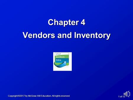Chapter 4 Vendors and Inventory Copyright ©2017 by McGraw-Hill Education. All rights reserved. 1 of 13.