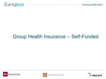 0 Employee Benefits Group Health Insurance – Self-Funded.